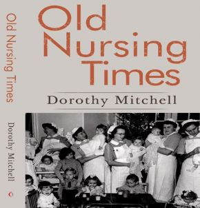 Old Nursing Times By Dorothy Mitchell